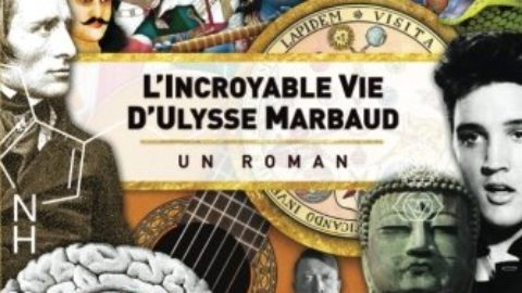 L'incroyable vie d'Ulysse Marbaud