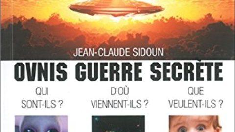Ovnis guerre secrète – Qui sont-ils ? D'où viennent-ils ? Que veulent-ils ?