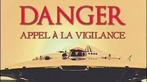 Ovnis – Danger – Appel à la vigilance