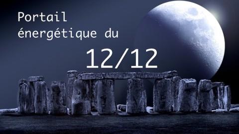 Portail énergétique du 12/12: le moment idéal pour procéder à une purification spirituelle