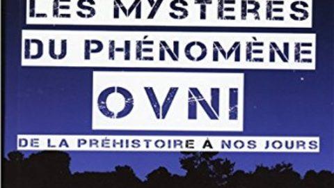 Les mystères du phénomène Ovni – De la préhistoire à nos jours